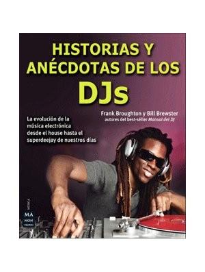 Historias y anécdotas de los DJs