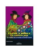 Vainica Doble, la caricia pop