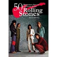 50 momentos claves en la historia de los Rolling Stones