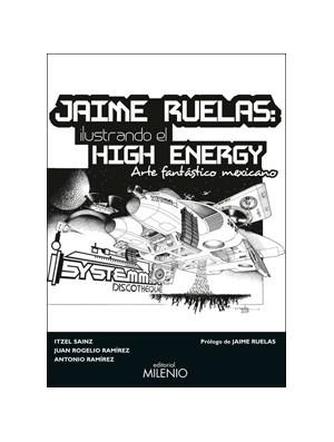 Jaime Ruelas: ilustrando el high energy