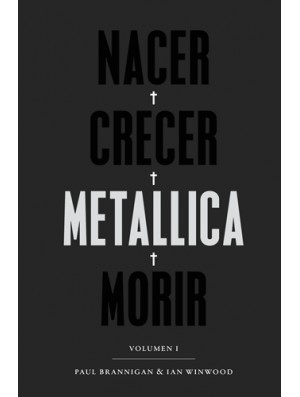 Nacer • Crecer • Metallica • Morir