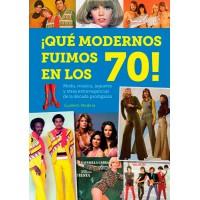 ¡Qué modernos fuimos en los 70!