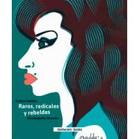 Raros, radicales y rebeldes