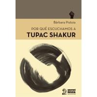 Por qué escuchamos a Tupac Shakur