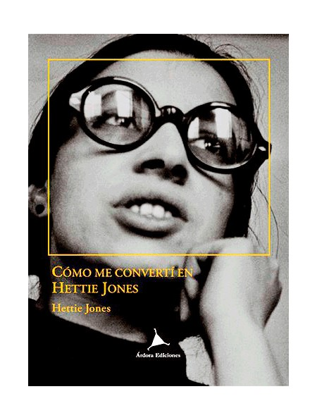 Como me convertí en Hettie Jones