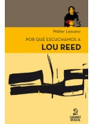 Por qué escuchamos a Lou Reed