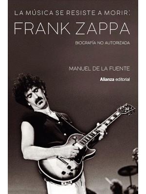 La música se resiste a morir: Frank Zappa